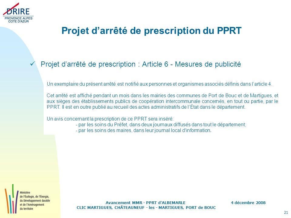 4 décembre 2008 21 Avancement MMR - PPRT dALBEMARLE CLIC MARTIGUES, CHÂTEAUNEUF - les - MARTIGUES, PORT de BOUC Projet darrêté de prescription du PPRT