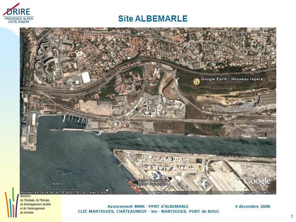 4 décembre 2008 5 Avancement MMR - PPRT dALBEMARLE CLIC MARTIGUES, CHÂTEAUNEUF - les - MARTIGUES, PORT de BOUC Site ALBEMARLE