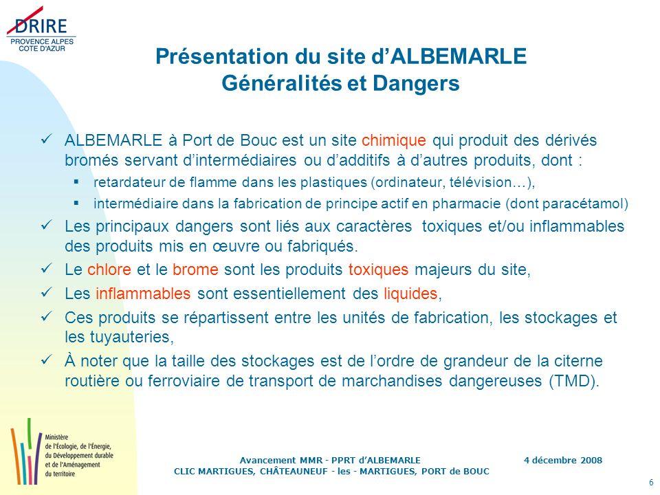 4 décembre 2008 6 Avancement MMR - PPRT dALBEMARLE CLIC MARTIGUES, CHÂTEAUNEUF - les - MARTIGUES, PORT de BOUC Présentation du site dALBEMARLE Général