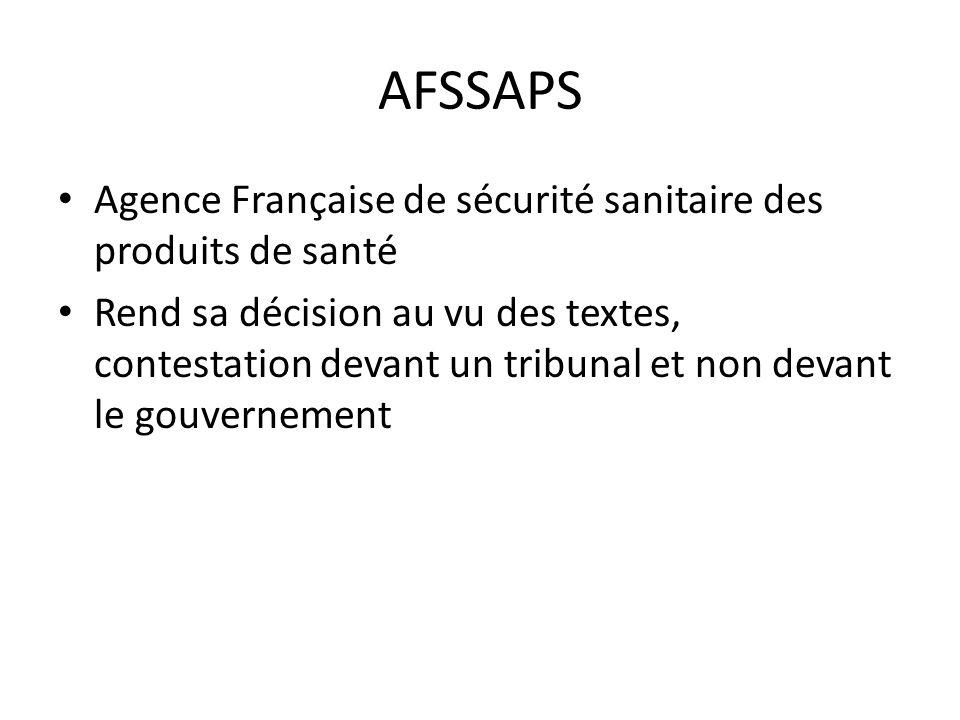 AFSSAPS Agence Française de sécurité sanitaire des produits de santé Rend sa décision au vu des textes, contestation devant un tribunal et non devant le gouvernement