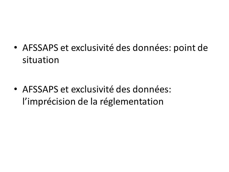 AFSSAPS et exclusivité des données: point de situation AFSSAPS et exclusivité des données: limprécision de la réglementation