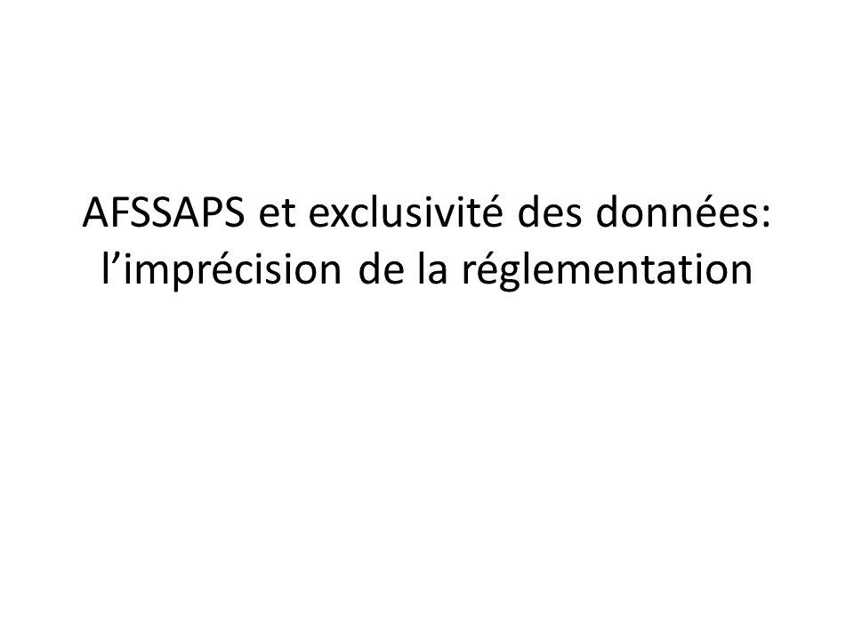 AFSSAPS et exclusivité des données: limprécision de la réglementation