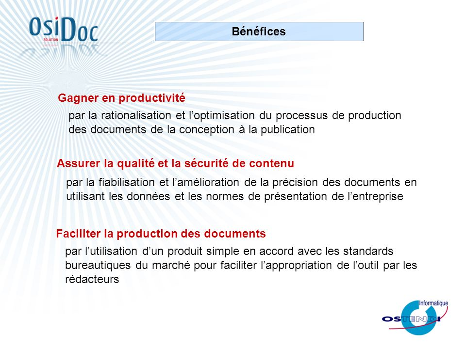 par la rationalisation et loptimisation du processus de production des documents de la conception à la publication Gagner en productivité Faciliter la