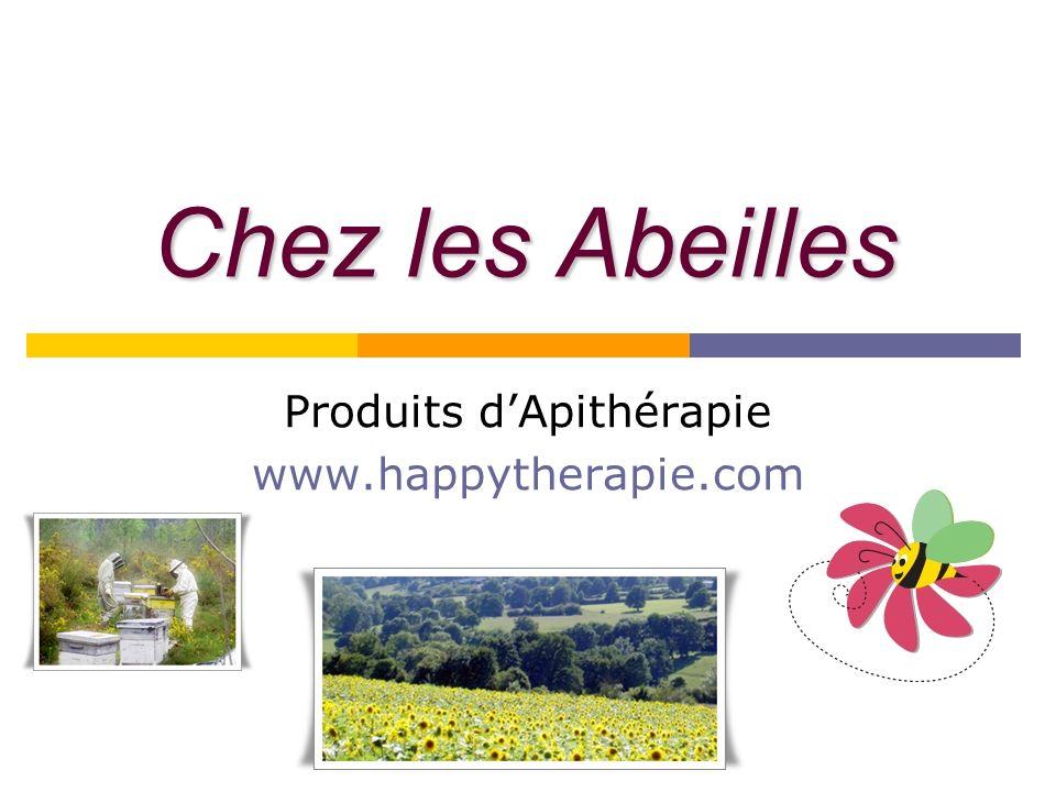 Chez les Abeilles Produits dApithérapie www.happytherapie.com
