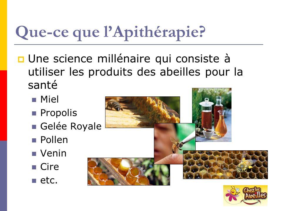 Que-ce que lApithérapie? Une science millénaire qui consiste à utiliser les produits des abeilles pour la santé Miel Propolis Gelée Royale Pollen Veni