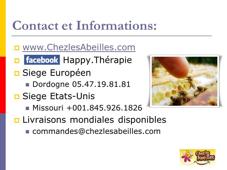 Contact et Informations: www.ChezlesAbeilles.com Happy.Thérapie Siege Européen Dordogne 05.47.19.81.81 Siege Etats-Unis Missouri +001.845.926.1826 Liv