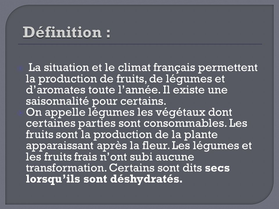 Commercialisation des légumes et fruits : Normalisation : La couleur des étiquettes donne des indications sur laspect et la présentation des produits mais non sur leur qualité gustative ou nutritionnelle.