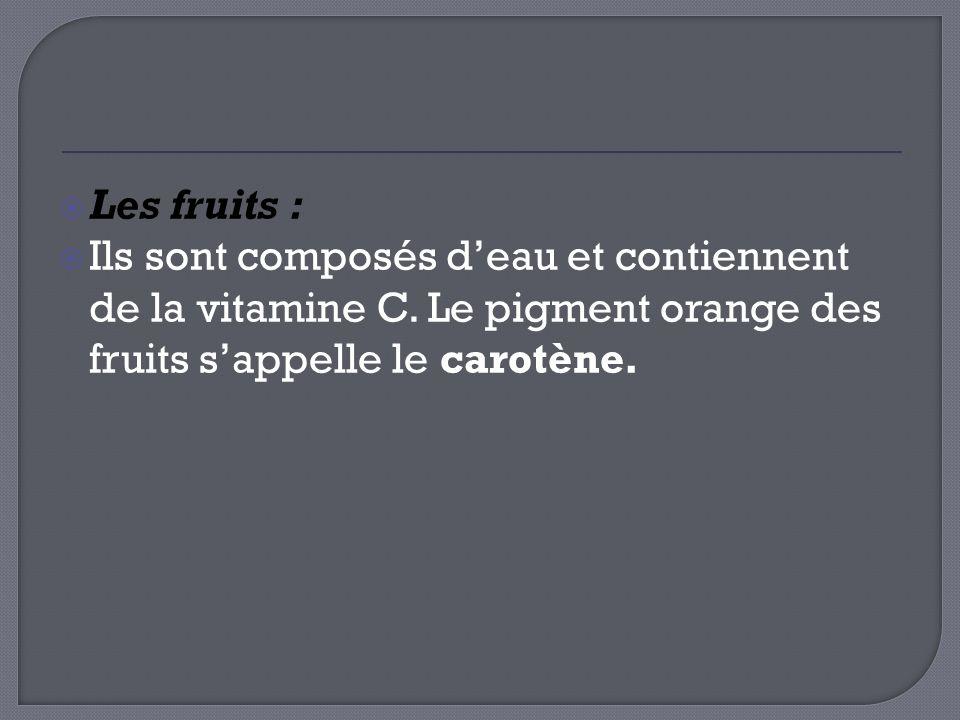 Les agrumes Oranges, Citron, Pamplemousse, Mandarine… Les fruits rouges/baies Cassis, Mûres, Myrtilles, Fraise, Framboises, Groseilles ….
