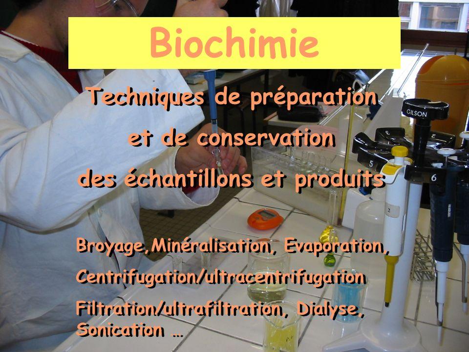 Techniques de préparation et de conservation des échantillons et produits Broyage,Minéralisation, Evaporation, Centrifugation/ultracentrifugation Filt