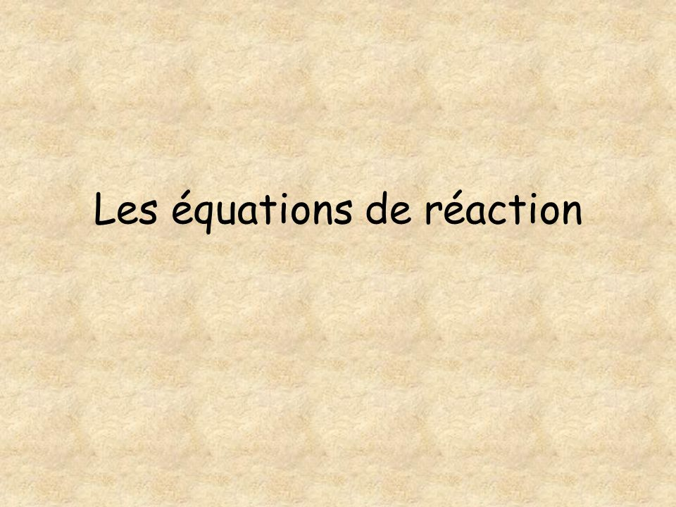 Léquation de réaction est équilibrée .