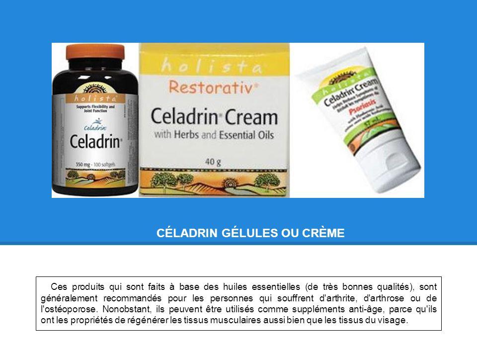 CÉLADRIN GÉLULES OU CRÈME Ces produits qui sont faits à base des huiles essentielles (de très bonnes qualités), sont généralement recommandés pour les personnes qui souffrent d arthrite, d arthrose ou de l ostéoporose.