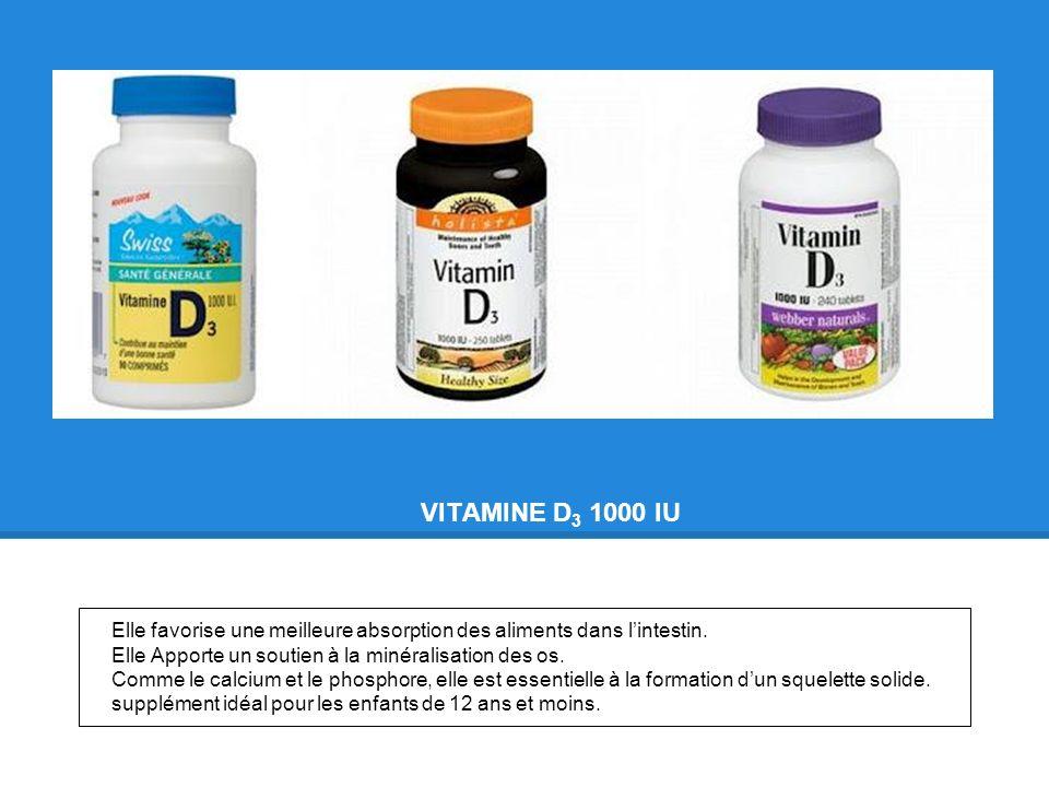VITAMINE D 3 1000 IU Elle favorise une meilleure absorption des aliments dans lintestin. Elle Apporte un soutien à la minéralisation des os. Comme le