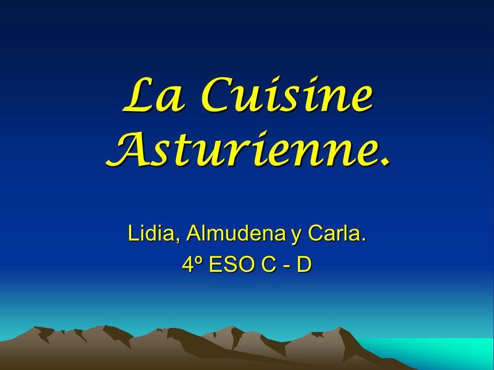 La Cuisine Asturienne. Lidia, Almudena y Carla. 4º ESO C - D