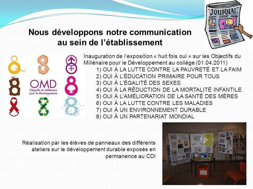 Nous développons notre communication au sein de létablissement Inauguration de lexposition « huit fois oui » sur les Objectifs du Millénaire pour le D