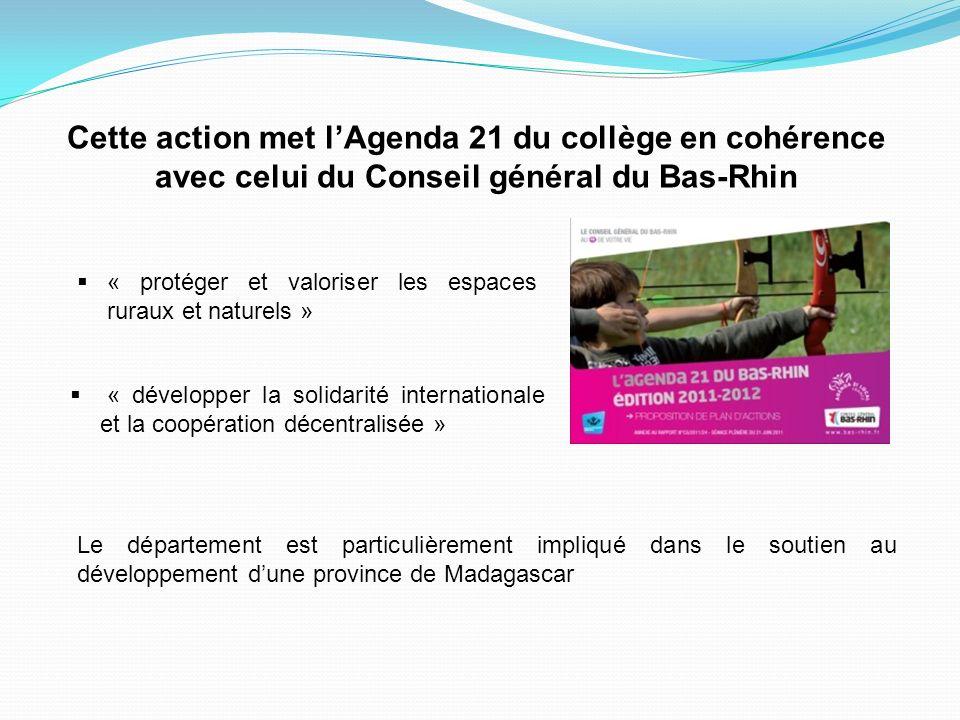 Cette action met lAgenda 21 du collège en cohérence avec celui du Conseil général du Bas-Rhin « protéger et valoriser les espaces ruraux et naturels »