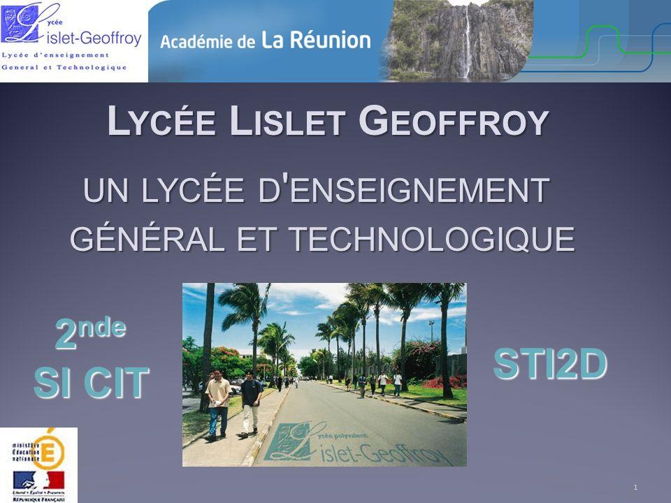L YCÉE L ISLET G EOFFROY L YCÉE L ISLET G EOFFROY UN LYCÉE D ' ENSEIGNEMENT GÉNÉRAL ET TECHNOLOGIQUE 1 2 nde SI CIT STI2D