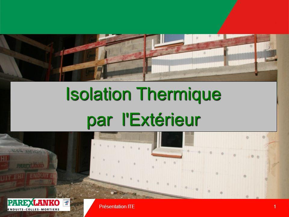 Présentation ITE 1 Isolation Thermique par l Ext é rieur