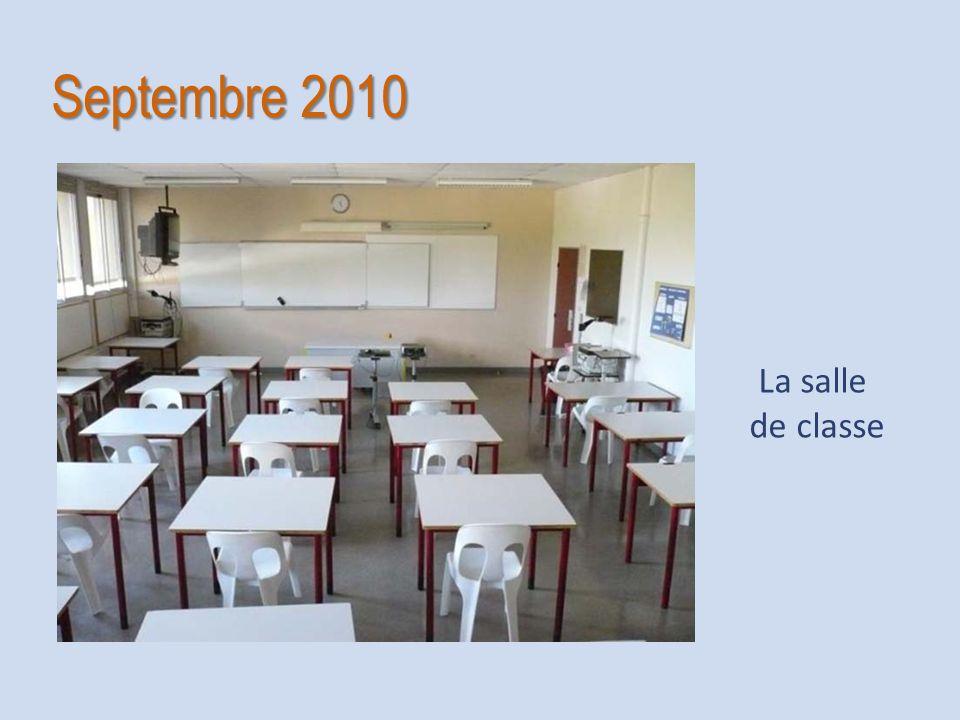Septembre 2010 La salle de classe