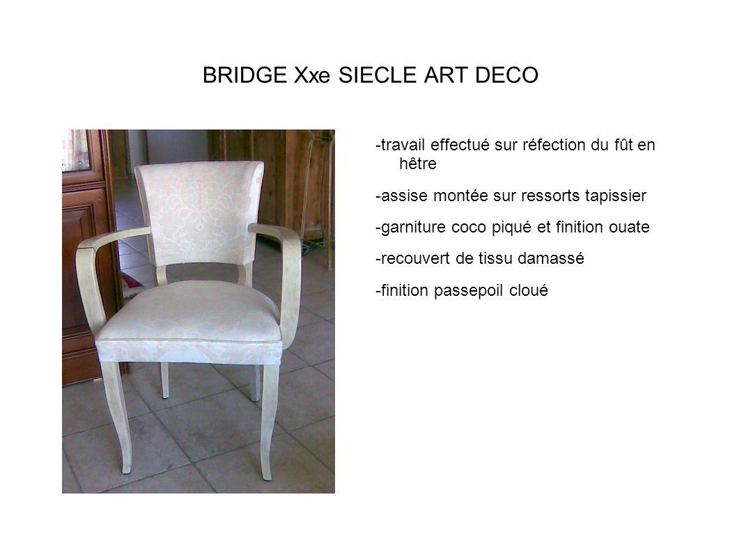 BRIDGE Xxe SIECLE ART DECO -travail effectué sur réfection du fût en hêtre -assise montée sur ressorts tapissier -garniture coco piqué et finition ouate -recouvert de tissu damassé -finition passepoil cloué
