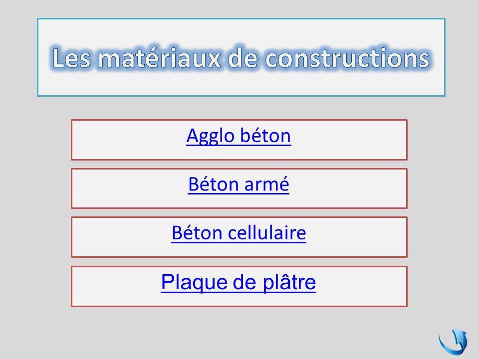 Agglo béton Béton armé Béton cellulaire Plaque de plâtre