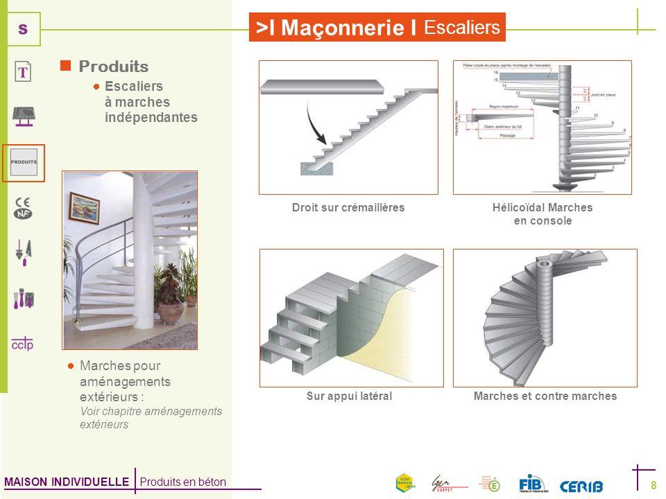 MAISON INDIVIDUELLE Produits en béton >I Maçonnerie I Escaliers 8 Produits Escaliers à marches indépendantes Marches pour aménagements extérieurs : Vo
