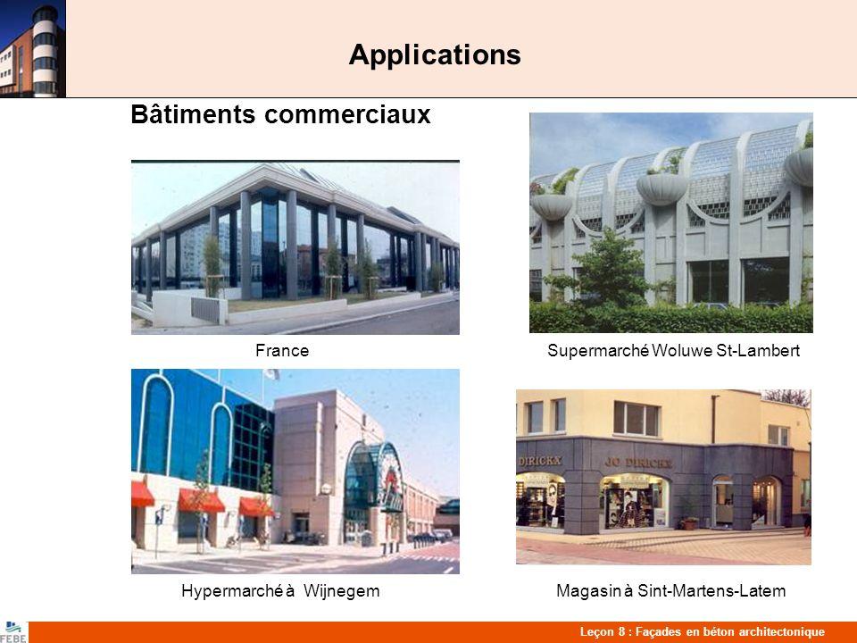 Leçon 8 : Façades en béton architectonique Applications Education et culture Université Edinbourg (UK) Mosquée Tilburg (NL) Université Orléans (F)