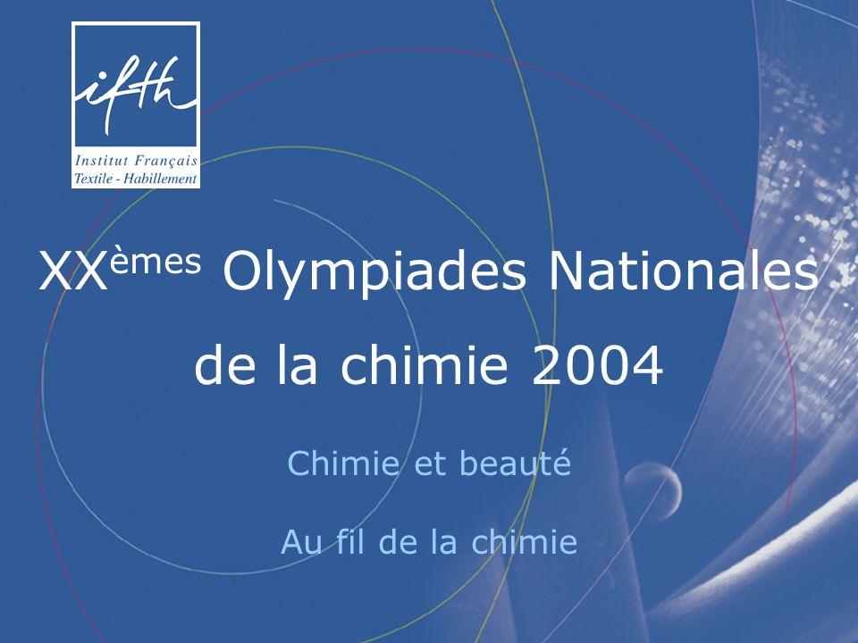 XX èmes Olympiades Nationales de la chimie 2004 Chimie et beauté Au fil de la chimie