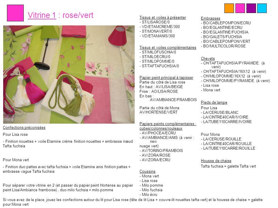 Vitrine 1 : rose/vert Tissus et voiles à présenter - ST/LISAROSE/0 - VD/ETAMCREME/300 - ST/MONAVERT/0 - VD/ETAMANIS/300 Tissus et voiles complémentair