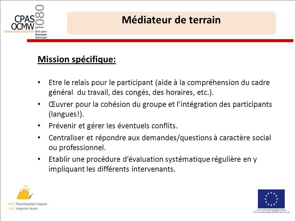 Mission spécifique: Etre le relais pour le participant (aide à la compréhension du cadre général du travail, des congés, des horaires, etc.).