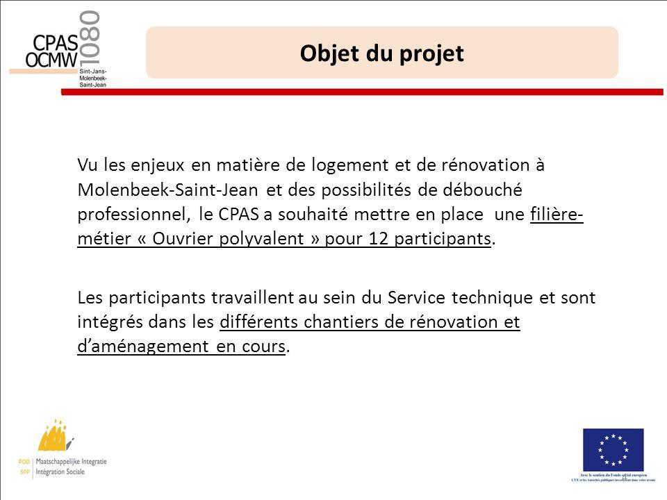 4 Objet du projet Vu les enjeux en matière de logement et de rénovation à Molenbeek-Saint-Jean et des possibilités de débouché professionnel, le CPAS a souhaité mettre en place une filière- métier « Ouvrier polyvalent » pour 12 participants.