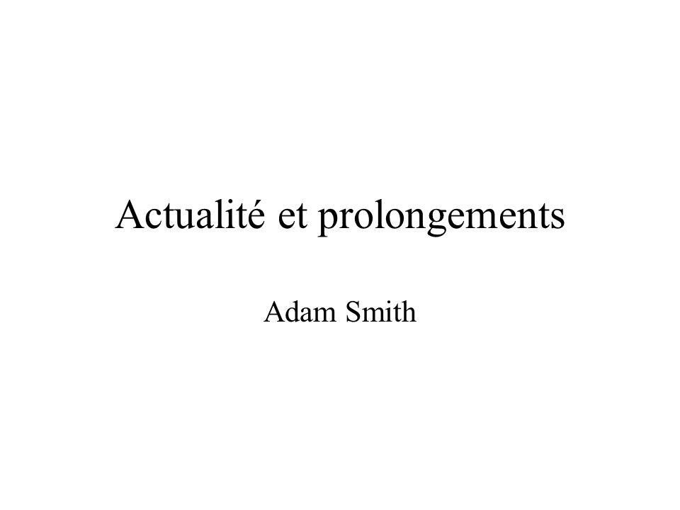 Actualité et prolongements Adam Smith