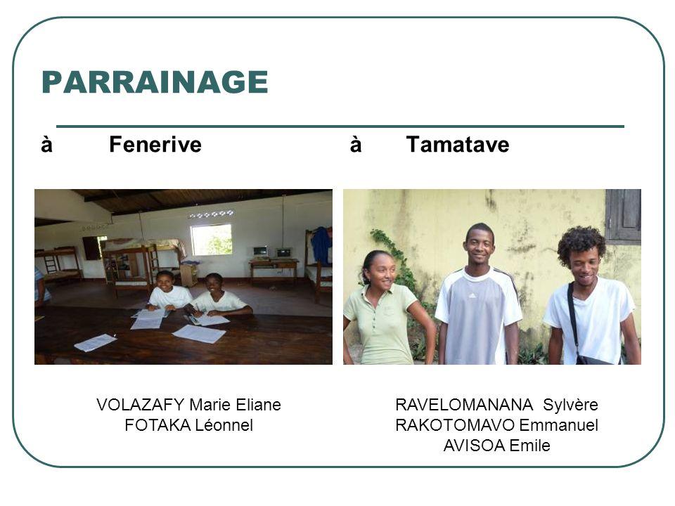 PARRAINAGE à Feneriveà Tamatave VOLAZAFY Marie Eliane FOTAKA Léonnel RAVELOMANANA Sylvère RAKOTOMAVO Emmanuel AVISOA Emile