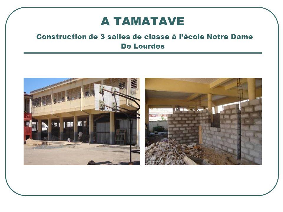A TAMATAVE Construction de 3 salles de classe à lécole Notre Dame De Lourdes