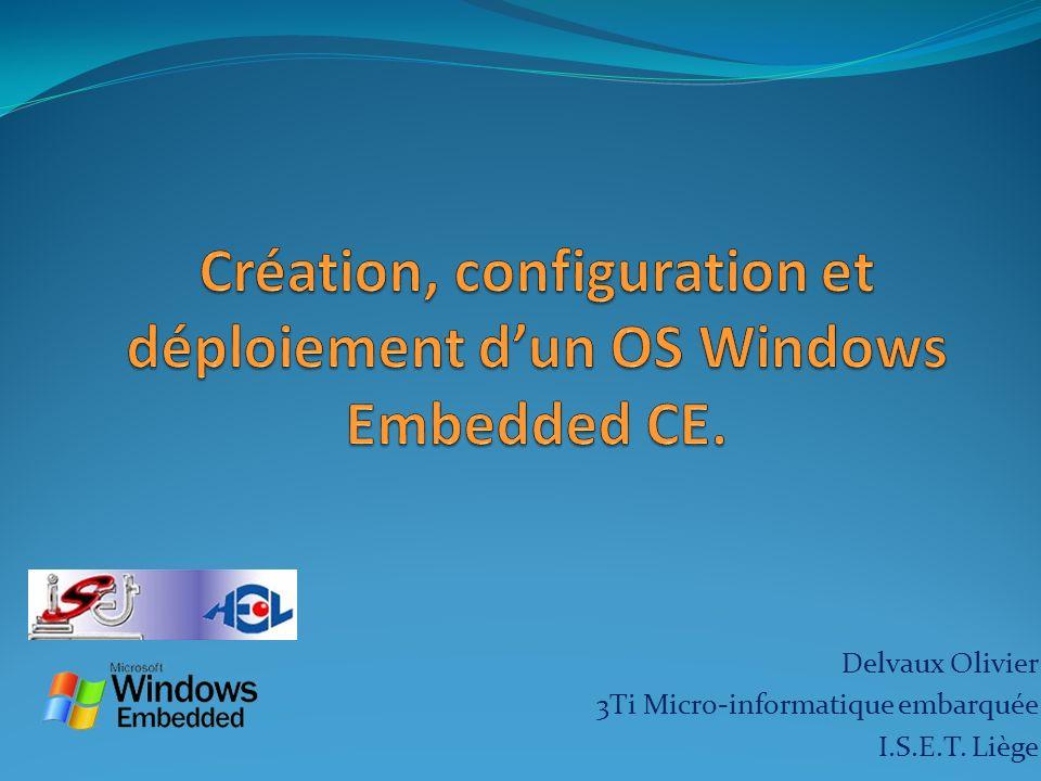 Sommaire Windows Embedded CE .Creation dun os Windows Embedded CE 6.0.