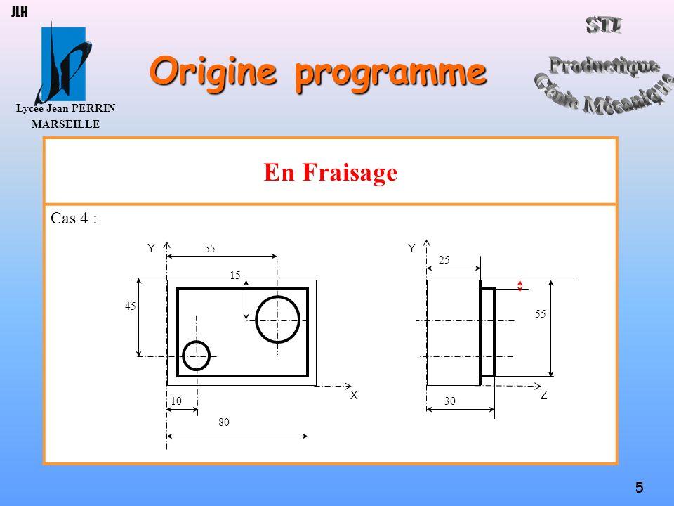 Lycée Jean PERRIN MARSEILLE 16 JLH Fonctions M CodeDésignationRévocation M00Arrêt programméAction sur DCY M02Fin de programme pièce% M03Rotation de broche sens horaireM0-M4-M5 M04Rotation de broche sens anti-horaireM0-M3-M5 M05Arrêt de brocheM3-M4 M06Changement doutilCompte rendu M07Arrosage N°1M0-M9 M08Arrosage N°2M0-M9 M09Arrêt des arrosagesM8 M41Gamme de rotation 1 M42Gamme de rotation 2