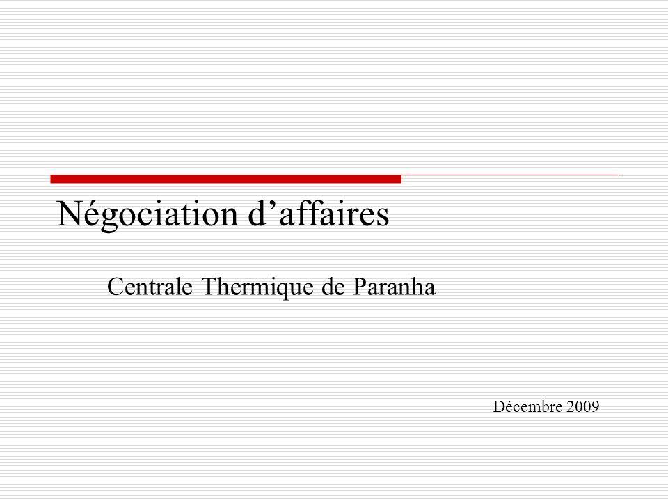 Négociation daffaires Centrale Thermique de Paranha Décembre 2009