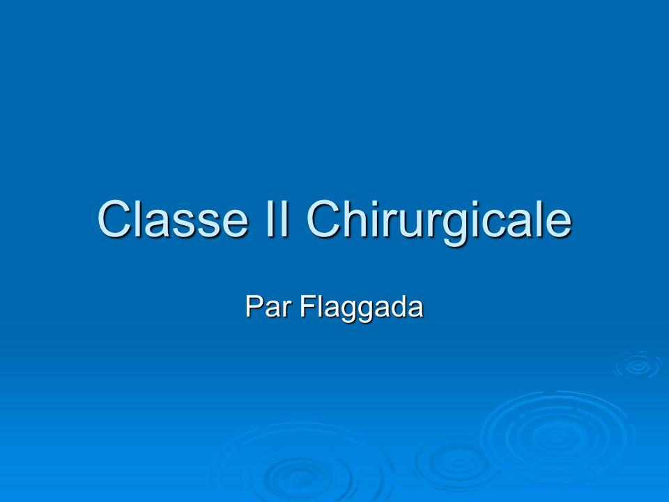 Classe II Chirurgicale Par Flaggada
