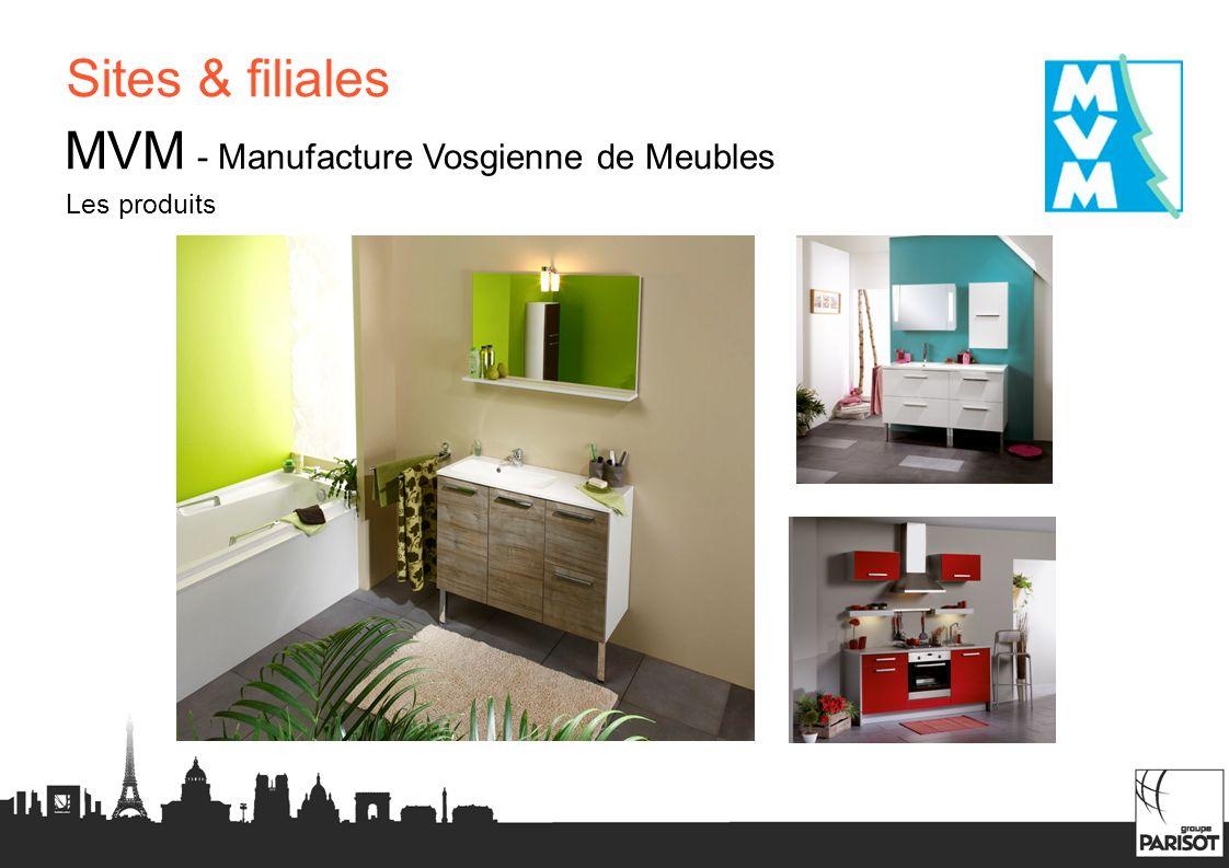 Sites & filiales MVM - Manufacture Vosgienne de Meubles Les produits