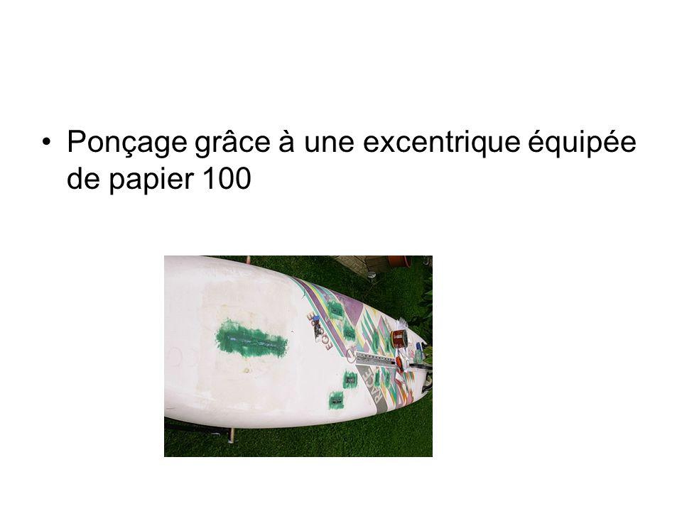 Ponçage grâce à une excentrique équipée de papier 100