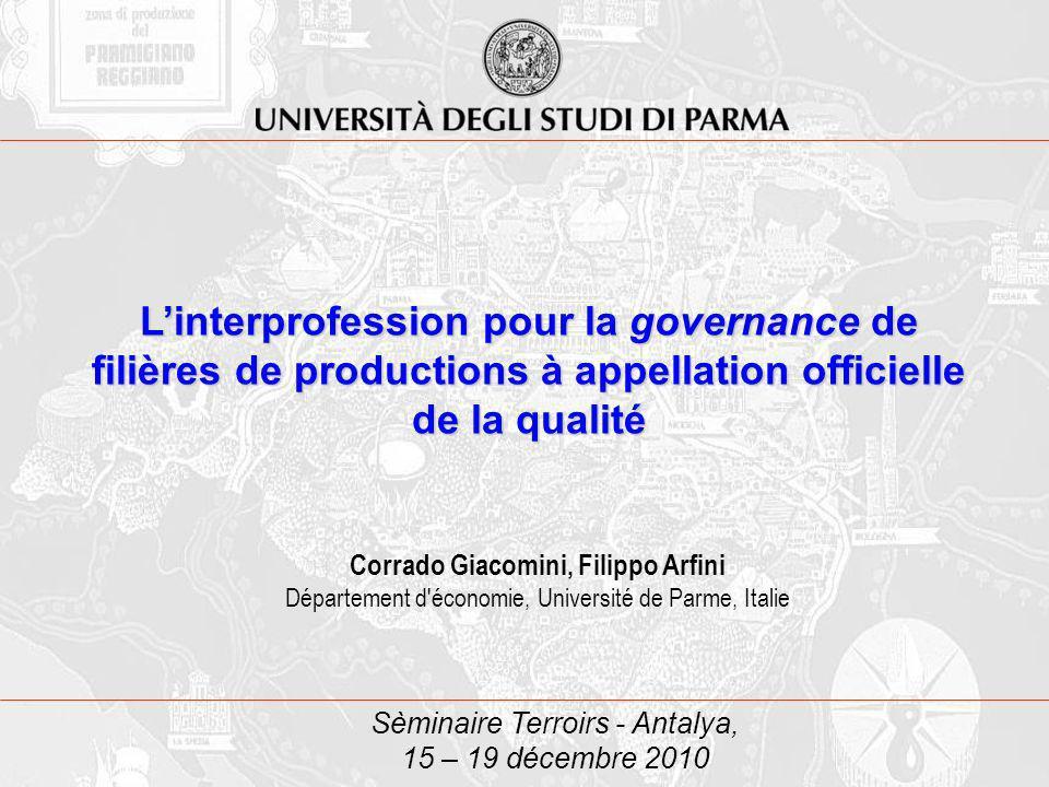 Sèminaire Terroirs - Antalya, 15 – 19 décembre 2010 Linterprofession pour la governance de filières de productions à appellation officielle de la qual