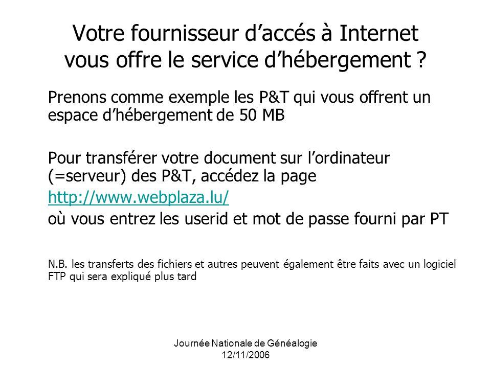 Votre fournisseur daccés à Internet vous offre le service dhébergement ? Prenons comme exemple les P&T qui vous offrent un espace dhébergement de 50 M