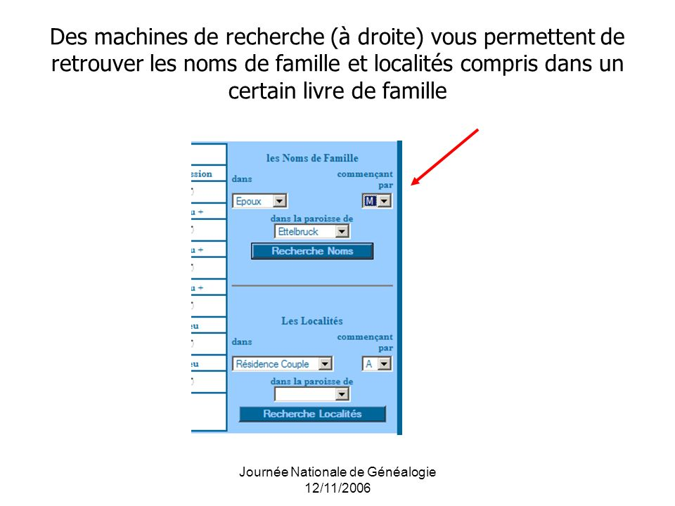 Journée Nationale de Généalogie 12/11/2006 Des machines de recherche (à droite) vous permettent de retrouver les noms de famille et localités compris