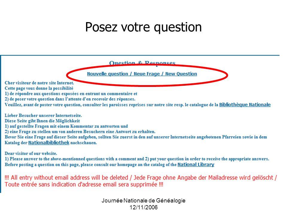 Journée Nationale de Généalogie 12/11/2006 Posez votre question