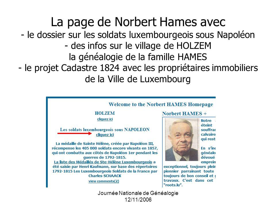 La page de Norbert Hames avec - le dossier sur les soldats luxembourgeois sous Napoléon - des infos sur le village de HOLZEM la généalogie de la famil