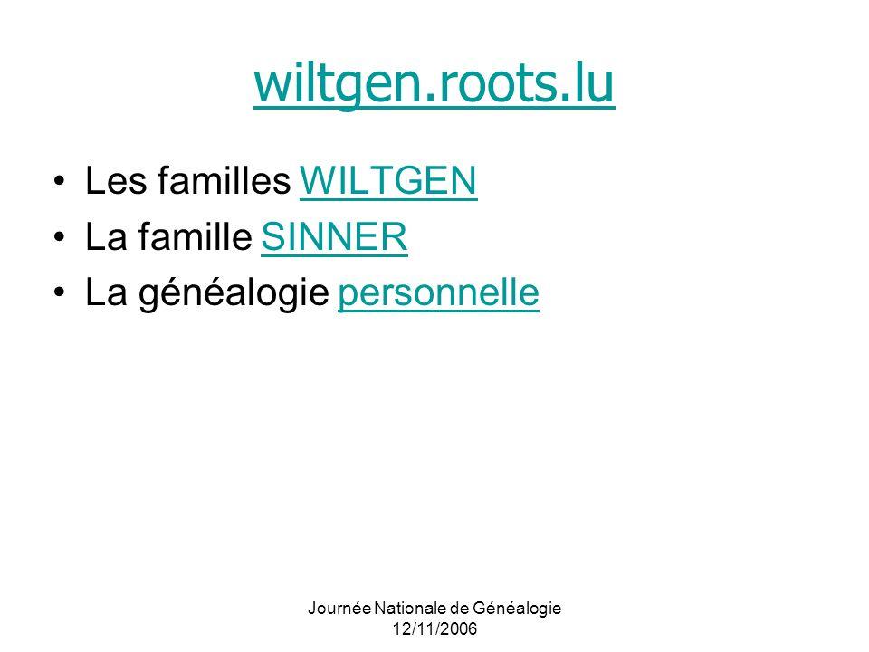 wiltgen.roots.lu Les familles WILTGENWILTGEN La famille SINNERSINNER La généalogie personnellepersonnelle