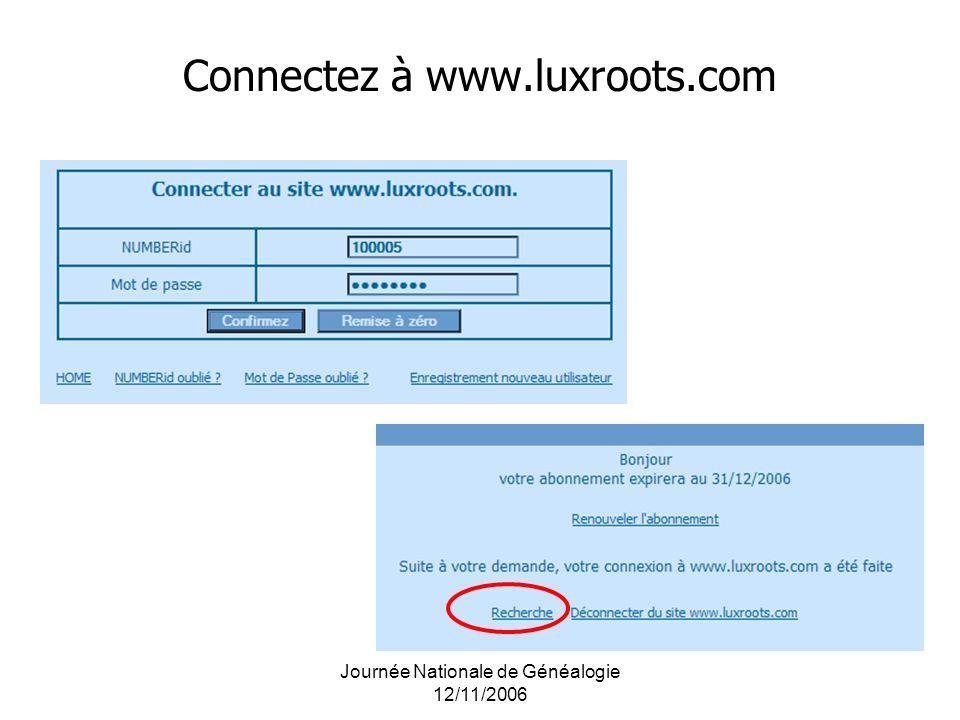 Journée Nationale de Généalogie 12/11/2006 Connectez à www.luxroots.com