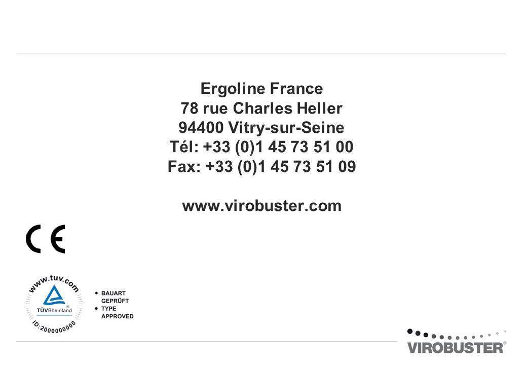Ergoline France 78 rue Charles Heller 94400 Vitry-sur-Seine Tél: +33 (0)1 45 73 51 00 Fax: +33 (0)1 45 73 51 09 www.virobuster.com