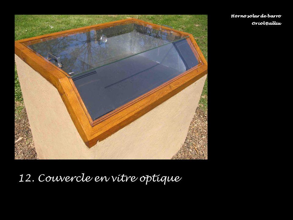 12. Couvercle en vitre optique Horno solar de barro Oriol Balliu