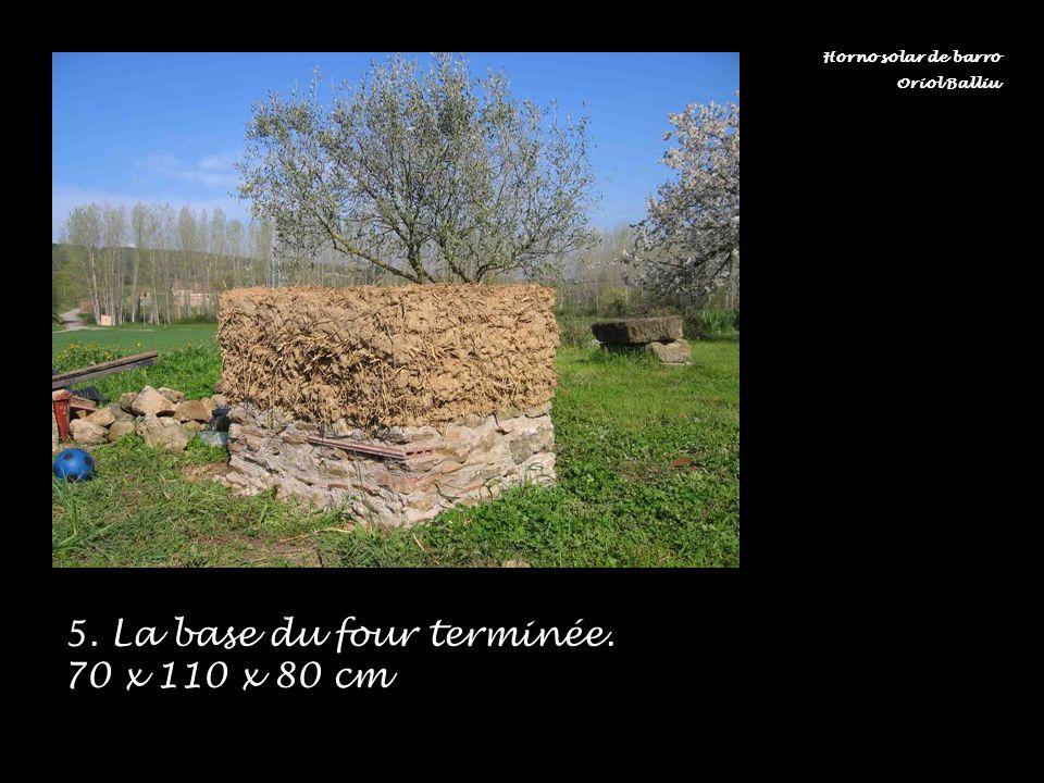 5. La base du four terminée. 70 x 110 x 80 cm Horno solar de barro Oriol Balliu