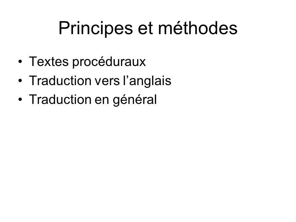 Principes et méthodes Textes procéduraux Traduction vers langlais Traduction en général